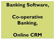 Banking, Banking System, Co-operative, Online CRM, Core Banking, Micro