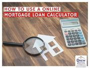 How to Use a Mortgage Loan Calculator