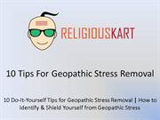 10 Tips For Geopathic Stress Removal