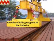 Benefits Of Lifting Magnets In The Industry