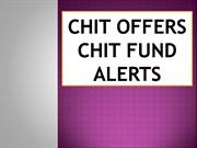 Chit-Offers, Chit-Fund Alerts, Chit Fund Benefits, Chit Fund Users, Ch