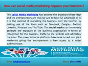 How can social media marketing improve your business