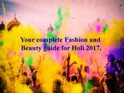 Your complete Fashion and Beauty guide for Holi 2017
