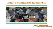 Add Life to Your House With Roof Restoration