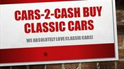 Cars-2-Cash Buy Classic Cars | Scrap Old Vehicle For Cash