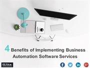 4 Benefits of Implementing Business Automation Software Services