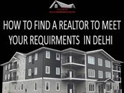How to Find a Realtor to Meet Your Requirements in Delhi