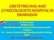 Obstetricians and Gynecologists Hospital in dehradun