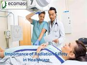 Importance of Radiation Safety in Healthcare