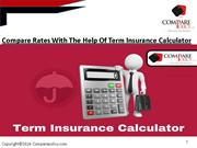 Compare Rates With The Help Of Term Insurance Calculator