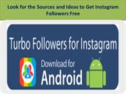 Look for the Sources and Ideas to Get Instagram Followers Free