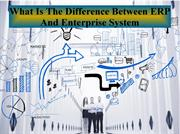 What Is The Difference Between ERP And Enterprise System