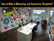 How to Make a Welcoming and Impressive Reception