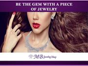 Be the Gem with a Piece of Jewelry | MB Jewelry