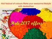 Holi festival of colours Make your awesome lifestyle with dealsothon