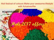 Holi festival of colours Make your awesome lifestyle with Xclusiveoffe