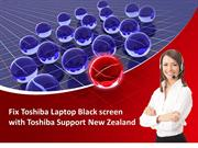 Fix Toshiba Laptop Black screen with Toshiba Support New Zealand