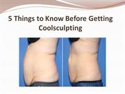 5 Things to Know Before Getting Coolsculpting