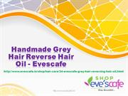 Handmade Grey Hair Reverse Hair Oil - Evescafe