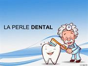 Protect Your Teeth with LA PERLE DENTAL