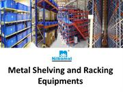Metal Shelving and Racking Equipments