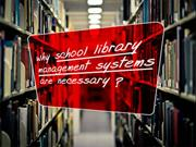 School Library Management Systems and Why they are Necessary
