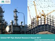Global FRP Pipe Market Research Report 2017 - Reports Monitor