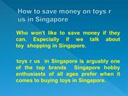 How to save money on toys r us in Singapore