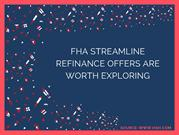 FHA STREAMLINE REFINANCE OFFERS ARE REAL AND WORTH EXPLORING (4)