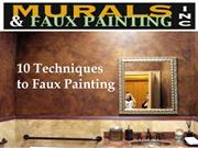 10 Techniques to Faux Painting | Murals and Faux Painting