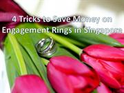 4 Tricks to Save Money on Engagement Rings in Singapore