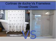 Cortinas de ducha Vs Frameless Shower Doors