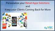Personalize your Retail Apps Solutions & Keep your Clients Coming Back