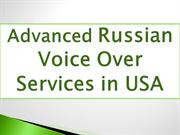 Advanced Russian Voice Over Services in USA