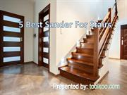Best Sander For Stairs