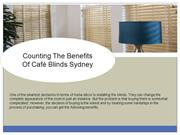 Counting The Benefits Of Café Blinds Sydney