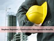 Stephen Rayment Systech | Construction Management Benefits
