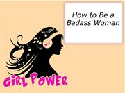 How to Be a Badass Woman