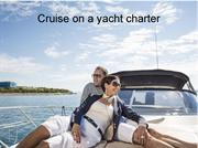 Cruise on a yacht charter