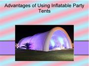 Advantages of Using Inflatable Party Tents