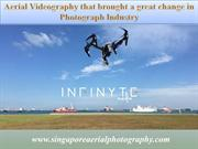 Aerial Videography that brought a great change in Photograph Industry