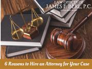 6 Reasons to Hire an Attorneys for Your Case - Berllaw.com