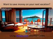 Hotels.com voucher codes - Get Hoge Savings On Your Booking