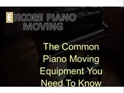 The Common Piano Moving Equipment You Need To Know