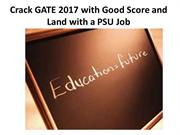 Crack GATE 2017 with Good Score and Land with a PSU Job