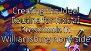Ideal Routine for Kids at Preschools in Williamsburg Northside