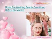Bridal Pre Wedding Beauty Countdown Before Six Months