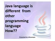 Java language is different  from other programming languages, How?