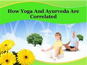 How Yoga And Ayurveda Are Correlated