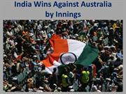 India Wins Against Australia by Innings